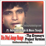Din Dhal Jaaye Haaye (Unplugged) - The Kroonerz Project Version - (MP3 Format)