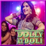 Phatte Tak Nachna - Dolly Ki Doli - 2015 - (MP3 Format)