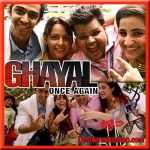 Lapak Jhapak - Ghayal Once Again - 2016 - (MP3 Format)