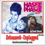 Zehnaseeb (Unplugged Cover) - Hasee To Phasee - 2014 - (VIDEO+MP3 Format)