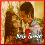 Tumhe Apna Banane Ka - Hate Story 3 - 2015 - (VIDEO+MP3 Format)