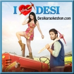 Dheere Dheere Kam Hogi Udasi - I Love Desi - 2015 - (VIDEO+MP3 Format)