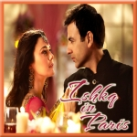 Saiyaan - Ishkq In Paris - 2012 - (MP3+VIDEO)