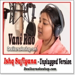Ishq Sufiyana (Unplugged) - Vani Rao - (VIDEO+MP3 Format)