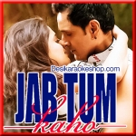 Ab Tu Hi - Jab Tum Kaho - 2016 - (VIDEO+MP3 Format)