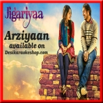 Arziyaan - Jigariyaa - (VIDEO+MP3 Format)