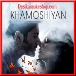 Subhan Allah - Khamoshiyan - 2015 - (VIDEO+MP3 Format)