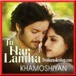 Tu Har Lamha - Khamoshiyan - 2015 - (VIDEO+MP3 Format)