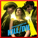 Kill Dil - Kill Dil - (VIDEO+MP3 Format)