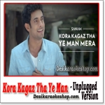 Kora Kagaz Tha Ye Man Mera (Unplugged) - Sanam Puri - (VIDEO+MP3 Format)