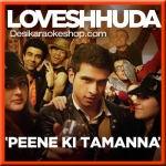 Peene Ki Tamanna - Loveshhuda - 2016 - (VIDEO+MP3 Format)