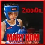 Ziddi Dil - Mary Kom - 2014 - (MP3 Format)