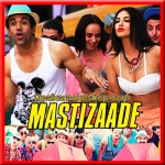 Mastizaade (Title Track) - Mastizaade - 2016 - (VIDEO+MP3 Format)