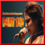 Chhil Gaye Naina - NH10 - 2015 - (VIDEO+MP3 Format)