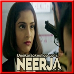 Aankhein Milayenge Darr Se - Neerja - 2016 - (VIDEO+MP3 Format)