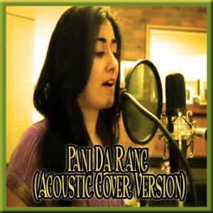 Pani Da Rang (Acoustic Cover Version) - By Jonita Gandhi - (VIDEO+MP3 Format)