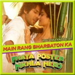 Main Rang Sharbaton Ka - Phata Poster Nikla Hero - 2013 - (VIDEO+MP3 Format)