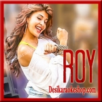 Chittiyaan Kalaiyaan - Roy - 2015 - (VIDEO+MP3 Format)