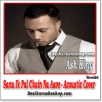 Sanu Ik Pal Chain Na Aave (Acoustic Cover) - Ash King - Tribute to Nusrat Fateh Ali Khan - (MP3 Format)