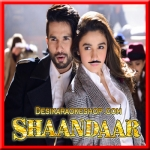 Gulaabo - Shaandaar - 2015 - (VIDEO+MP3 Format)