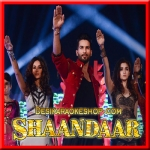 Shaam Shaandaar - Shaandaar - 2015 - (VIDEO+MP3 Format)