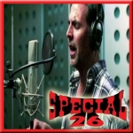 Mujh Mein Tu - Special 26 - 2013 - (MP3+VIDEO)