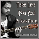 Tere Liye (For You) - Navin Kundra - (MP3 Format)