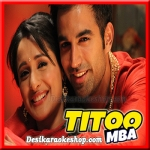 Saiyaan Bedardi - Titoo MBA - 2014 - (VIDEO+MP3 Format)