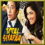Total Siyapaa (Title Track) - MP3 Format