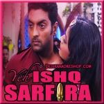 Main Item Song Karne Aayi Hoo - Yeh Ishq Sarfira - 2015 - (MP3 Format)