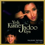 Mithu Miyan - Yeh Kisne Jadoo Kiya - Falguni Pathak - 2002 - (VIDEO+MP3)