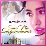 Suno Na Sangemarmar - VIDEO+MP3 Format